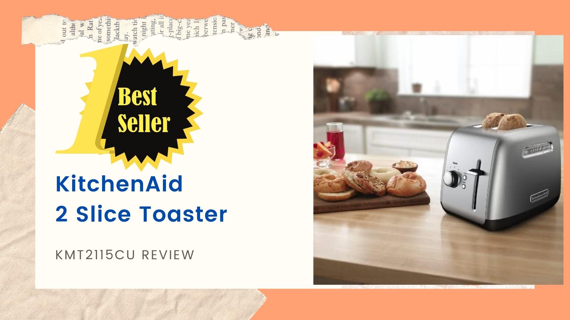 KitchenAid 2 Slice Toaster KMT2115CU Review