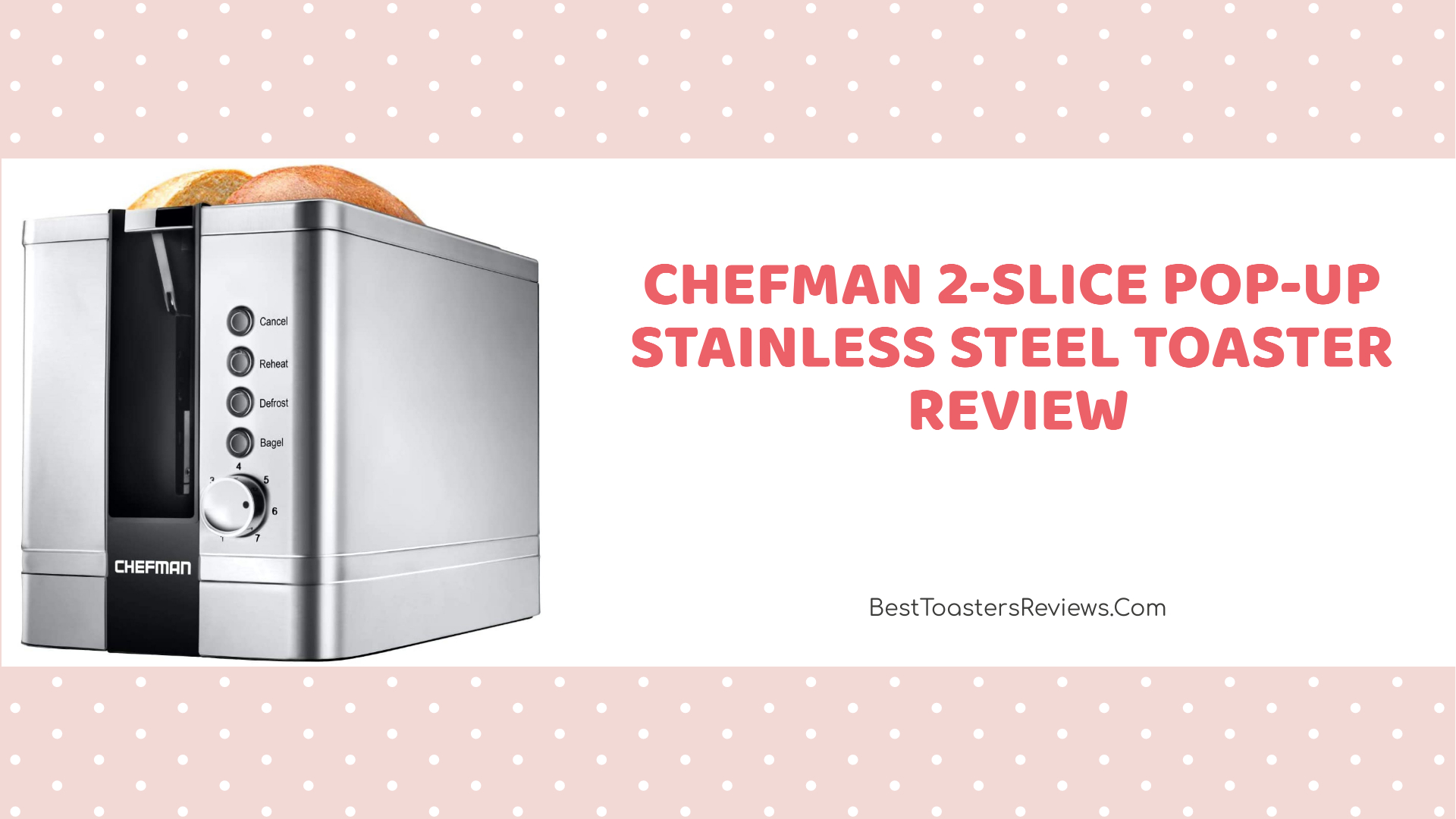 Chefman 2-Slice Pop-Up Stainless Steel Toaster Review
